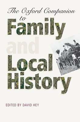 Oxford Companion to Family and Local History by David Hey