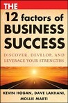 The 12 Factors of Business Success: Discover, Develop and Leverage Your Strengths