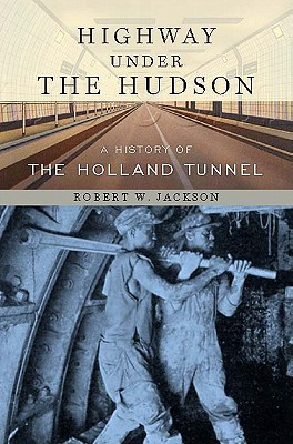 Highway Under the Hudson by Robert W. Jackson