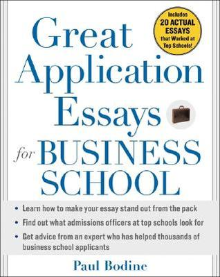 great application essays for business school by paul bodine