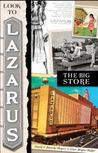 Look to Lazarus: The Big Store