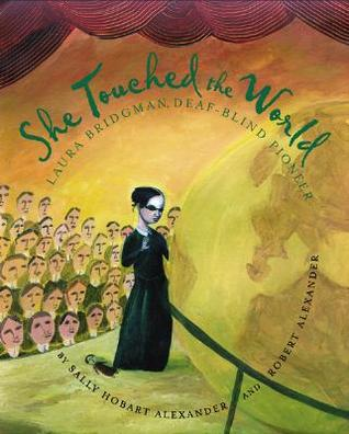 She Touched the World: Laura Bridgman, Deaf-Blind Pioneer