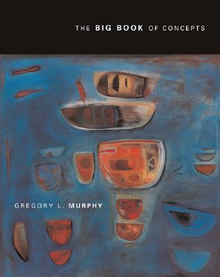 Big Book of Concepts by Gregory L. Murphy