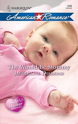 The Would-Be Mommy (Safe Harbor Medical #1)