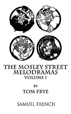 The Mosley Street Melodramas - Volume 1