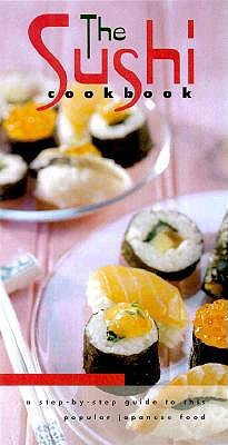 The Sushi Cookbook