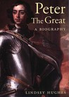 Peter the Great: A Biography