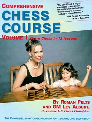 Comprehensive Chess Course: Learn Chess in 12 Lessons
