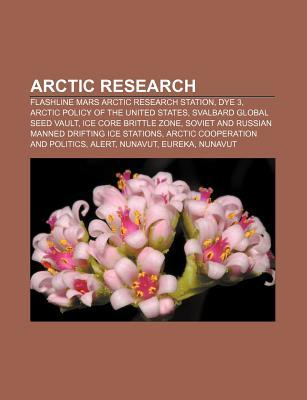Arctic Research: Flashline Mars Arctic Research Station, Dye 3, Arctic Policy of the United States, Svalbard Global Seed Vault
