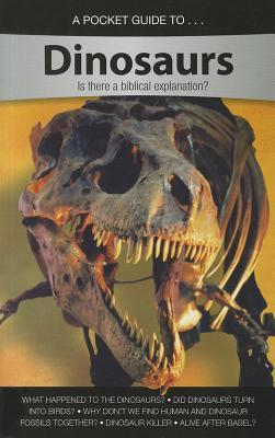 A Pocket Guide to Dinosaurs: Is There a Biblical Explanation?