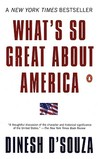 What's So Great About America by Dinesh D'Souza