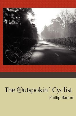 The Outspokin' Cyclist by Phillip Barron