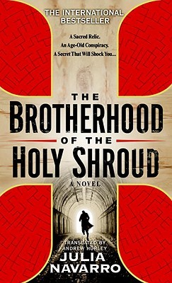 The Brotherhood of the Holy Shroud by Julia Navarro
