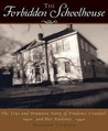 The Forbidden Schoolhouse: The True and Dramatic Story of Prudence Crandall and Her Students