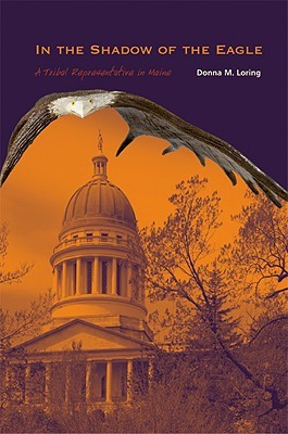 In the Shadow of the Eagle: A Tribal Representative in Maine