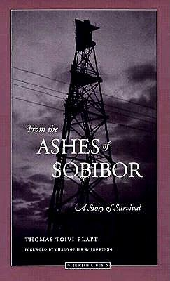From the Ashes of Sobibor by Thomas Toivi Blatt