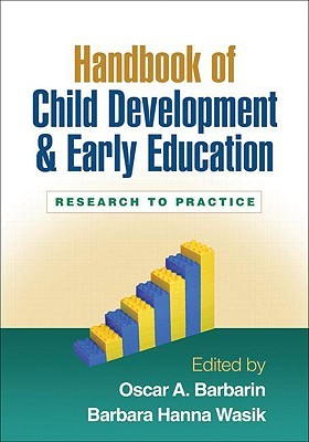Handbook of Child Development and Early Education by Oscar A. Barbarin