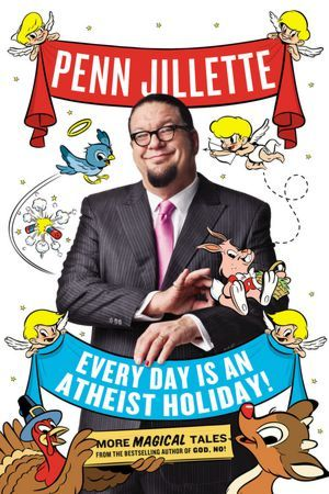 Every Day is an Atheist Holiday