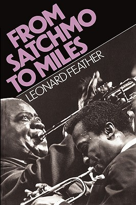 From Satchmo To Miles by Leonard G. Feather