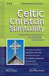 Celtic Christian Spirituality: Essential Writings--Annotated and Explained