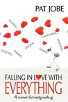 Falling in Love with Everything: A Memoir, But Mostly Made Up