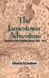 The Jamestown Adventure: Accounts of the Virginia Colony, 1605-1614