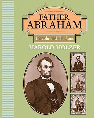 Father Abraham by Harold Holzer