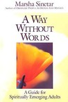 A Way Without Words: A Guide for Spiritually Emerging Adults