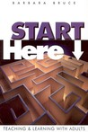 Start Here: Teaching & Learning with Adults