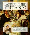 Last Dinner On the Titanic by Rick Archbold