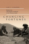 Changing Fortunes: Biodiversity and Peasant Livelihood in the Peruvian Andes
