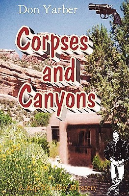 Corpses and Canyons: A Kip Yardley Mystery