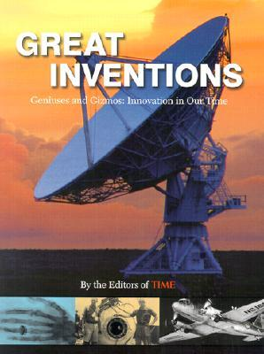 Time: Great Inventions: Geniuses And Gizmos, Innnovation In Our Time