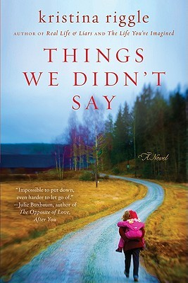 Things We Didn't Say by Kristina Riggle