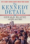 The Kennedy Detail by Gerald Blaine