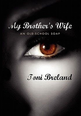 My Brother's Wife: An Old-School Soap