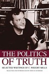 The Politics of Truth by C. Wright Mills