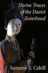 Divine Traces of the Daoist Sisterhood: Records of the Assembled Transcendents of the Fortified Walled City