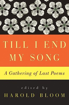 Till I End My Song by Harold Bloom