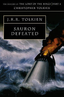 Sauron Defeated: The History of The Lord of the Rings, Part Four (The History of Middle-earth, #9)