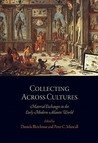 Collecting Across Cultures: Material Exchanges in the Early Modern Atlantic World