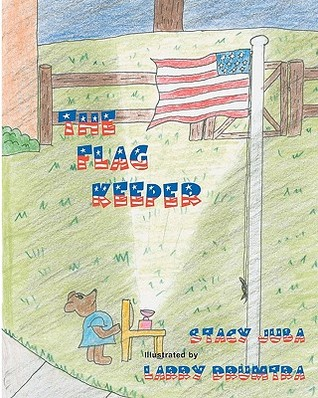 The Flag Keeper by Stacy Juba