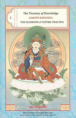 The Treasury Of Knowledge Book 8, Part 3: The Elements Of Tantric Practice