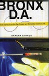 Bronx D.A.: True Stories from the Sex Crimes and Domestic Violence Unit