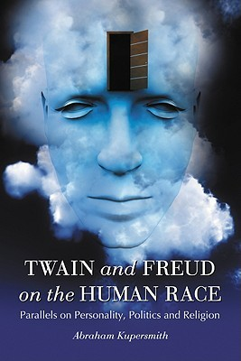 Twain and Freud on the Human Race by Abraham Kupersmith