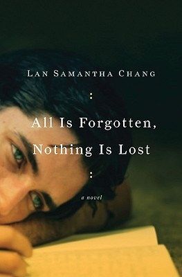 All is Forgotten, Nothing is Lost by Lan Samantha Chang