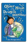 Oliver Moon & the Dragon Disaster (Oliver Moon #2)