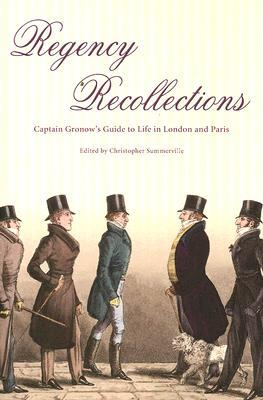 Regency Recollections by R.H. Gronow