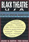 Black Theatre USA: Plays by African Americans: The Recent Period 1935-Today