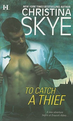 To Catch A Thief by Christina Skye